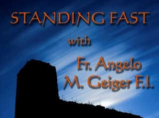 Video – Fr Angelo – Standing Fast #23: Religious Chivalry
