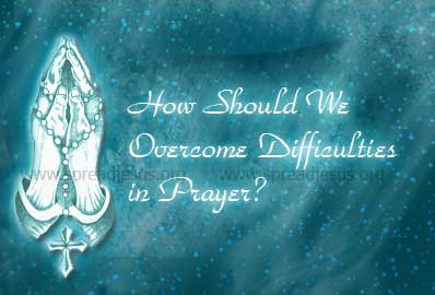 How-Should-We-Overcome-Difficulties-in-Prayer.jpg